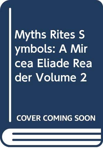 9780060905118: Myths, Rites, Symbols: A Mircea Eliade Reader, Volume 2