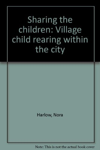 9780060905125: Sharing the children: Village child rearing within the city