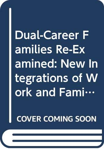 9780060905217: Dual-career families re-examined: New integrations of work & family (Harper colophon books ; CN 521)
