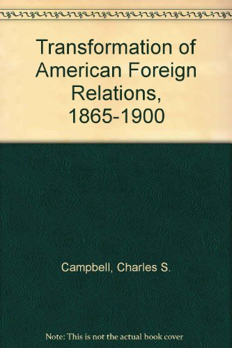 9780060905316: Transformation of American Foreign Relations, 1865-1900