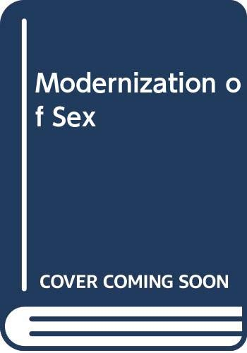 9780060905484: Modernization of Sex