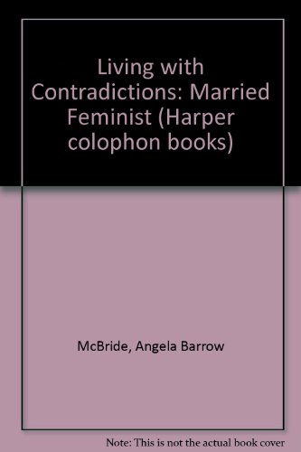 9780060905569: Living with Contradictions: Married Feminist