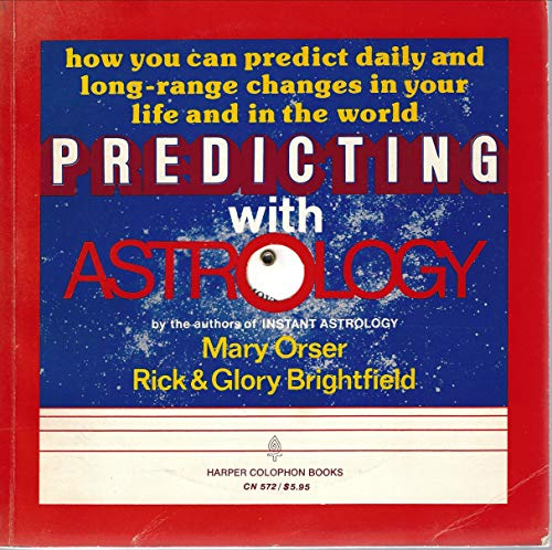 9780060905729: Predicting with astrology