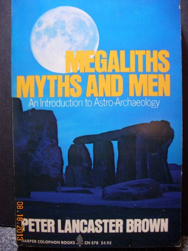 9780060905781: Megaliths, myths, and men: An introduction to astro-archaeology (Harper colophon books, CN 578)