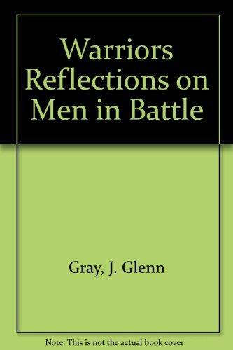 9780060905804: Warriors Reflections on Men in Battle
