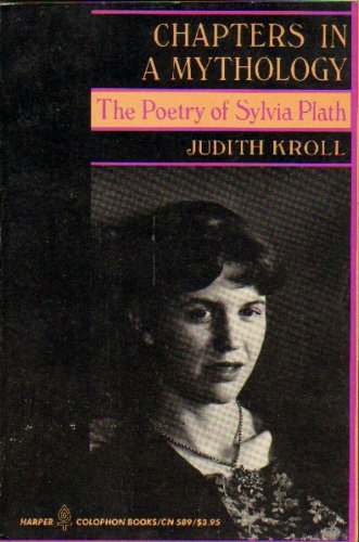 9780060905897: Chapters in a Mythology: The Poetry of Sylvia Plath