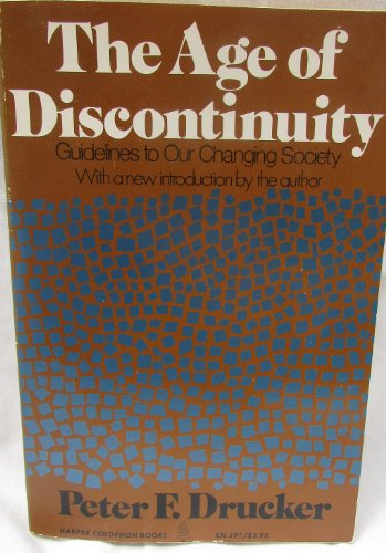Age of Discontinuity: Drucker, Peter Ferdinand
