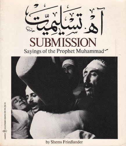 Submission: Sayings of the Prophet Muhammad (Harper colophon books) (English and Arabic Edition) (9780060905927) by Friedlander, Shems