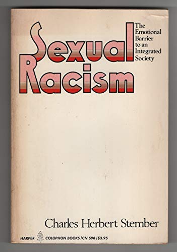 9780060905989: Sexual Racism: The Emotional Barrier to an Integrated Society