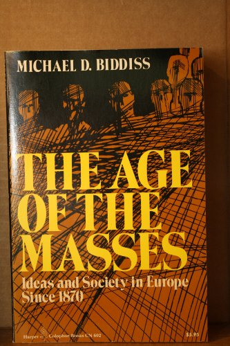 9780060906023: The age of the masses: Ideas and society in Europe since 1870 (Harper colophon books ; CN 602)