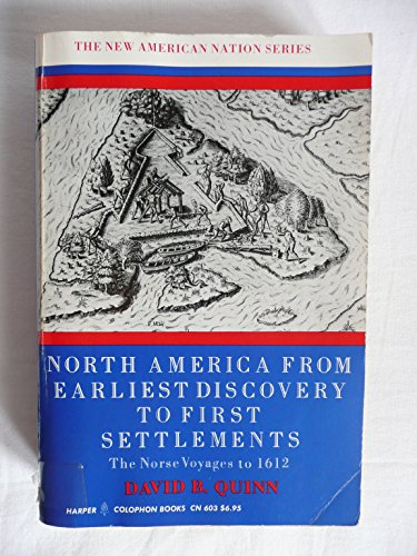 9780060906030: North America from Earliest Discovery to First Settlements: Norse Voyages to 1612 (The new American nation series)