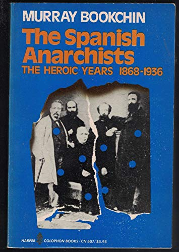 9780060906078: The Spanish Anarchists: The Heroic Years, 1868-1936