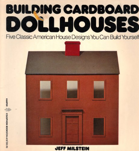 Building Cardboard Dollhouses: Milstein, Jeff