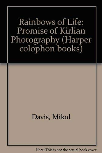 9780060906245: Rainbows of Life: Promise of Kirlian Photography (Harper colophon books)