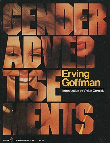 Gender Advertisements: Erving Goffman, Vivian Gornick (Introduction)