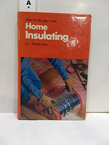 9780060906481: How to do your own home insulating (Popular science skill book)