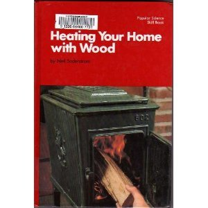 9780060906498: Heating your home with wood (Popular science skill book)
