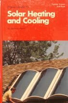 HOME GUIDE TO SOLAR HEATING AND COOLING (Popular Science Skill Book)
