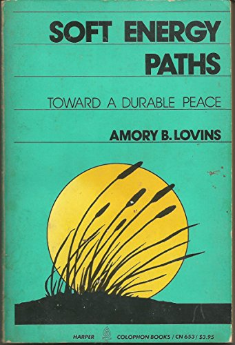 9780060906535: Soft Energy Paths: Towards a Durable Peace (Harper Colophon Books Cn653)