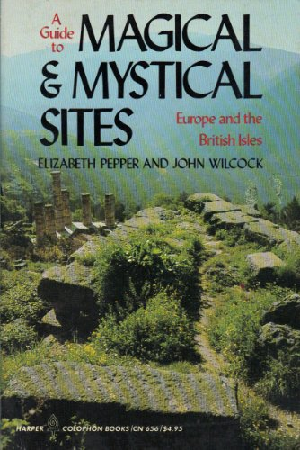 A Guide to Magical & Mystical Sites: Elizabeth Pepper, John