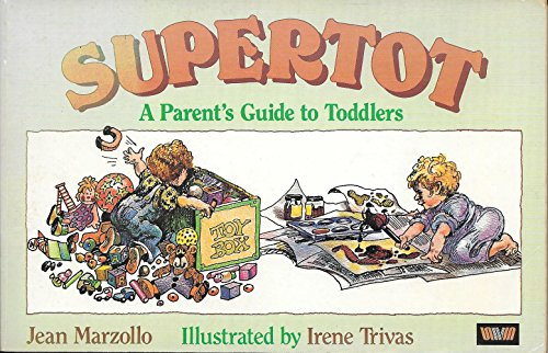 9780060906573: Supertot: Creative Learning Activities for Children One to Three and Sympathetic Advice for Their Parents