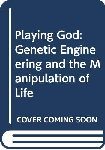 9780060906597: Playing God: Genetic Engineering and the Manipulation of Life