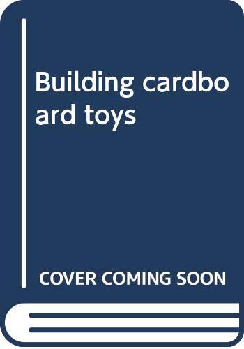 9780060906665: Building cardboard toys
