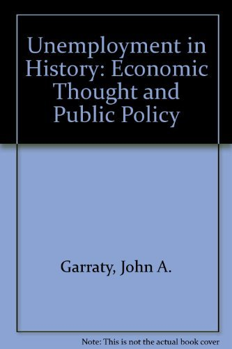 9780060906672: Unemployment in History: Economic Thought and Public Policy