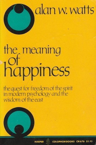 9780060906764: The Meaning of Happiness