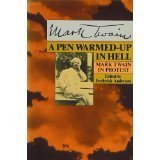 9780060906788: A Pen Warmed-up in Hell - Mark Twain in Protest