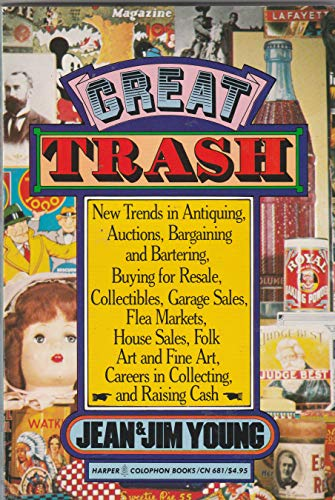 9780060906818: Great trash: New trends in antiquing, auctions, bargaining and bartering, buy...