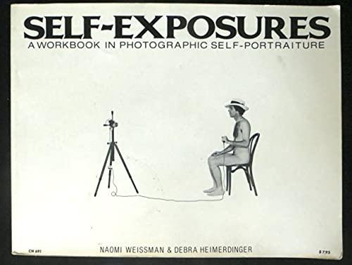 9780060906917: Self-exposures: A workbook in photographic self-portraiture