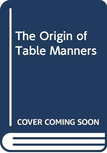 9780060906986: The Origin of Table Manners