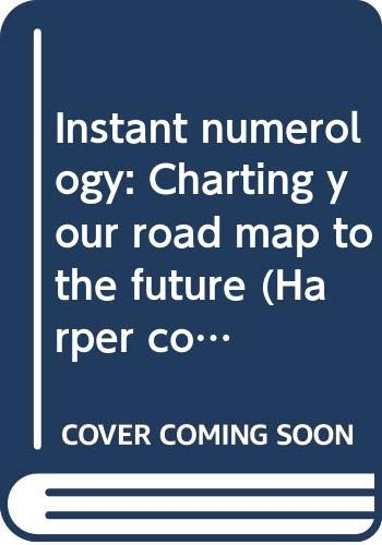 9780060907068: Instant numerology: Charting your road map to the future (Harper colophon books)