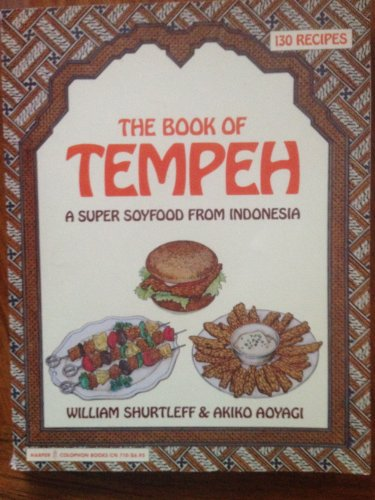 9780060907105: The Book of Tempeh: A Super Soyfood from Indonesia