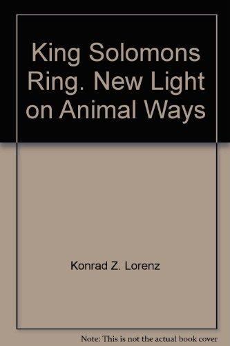 King Solomon's ring: New light on animal: Lorenz, Konrad