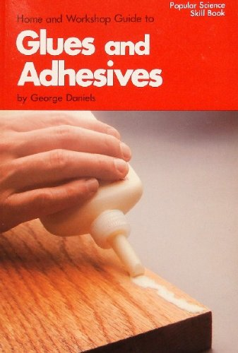 9780060907228: Home and workshop guide to glues and adhesives (Popular science skill book)