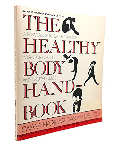 The healthy body handbook: A basic guide to diet and nutrition, yoga for health, and natural cures ...