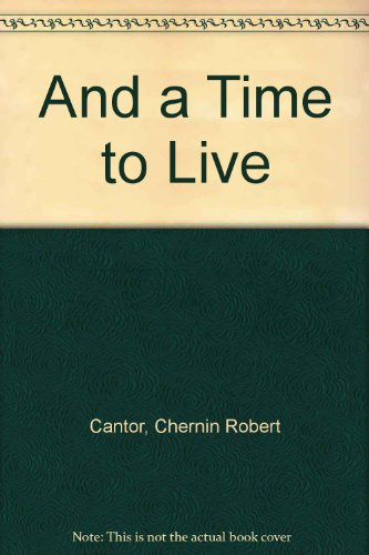 9780060907464: And a Time to Live