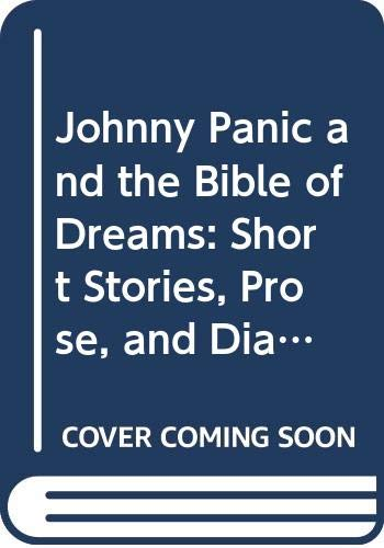 9780060907471: Johnny Panic and the Bible of Dreams: Short Stories, Prose, and Diary Excerpts