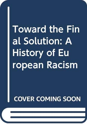 9780060907563: Toward the Final Solution: A History of European Racism