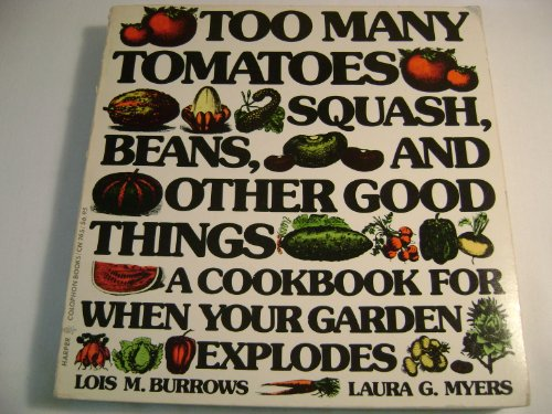 9780060907655: Too Many Tomatoes Squash, Beans and Other Good Things