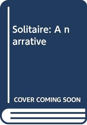 9780060907679: Solitaire: A narrative