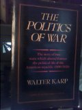 9780060907693: The Politics of War