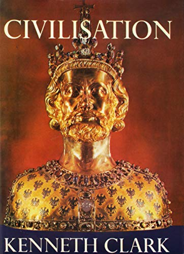 Civilisation: A Personal View: Clark, Kenneth