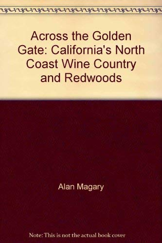 9780060908218: Across the Golden Gate: California's north coast, wine country, and redwoods (Harper colophon books)