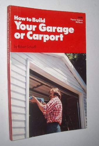 9780060908225: How to Build Your Own Garage or Carport