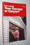 9780060908225: How to Build Your Own Garage or Carport (Popular science skill book)