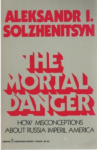 9780060908294: Title: The mortal danger How misconceptions about Russia