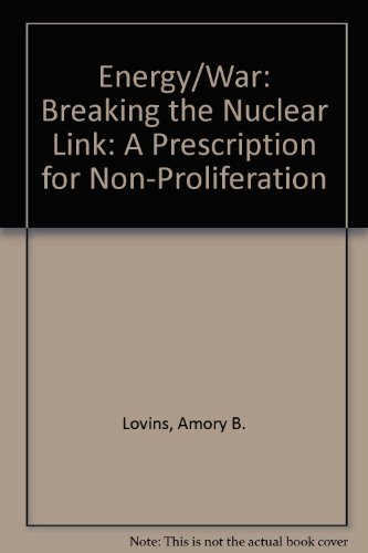 9780060908522: Energy/War: Breaking the Nuclear Link: A Prescription for Non-Proliferation